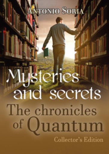 Mysteries and secrets. The chronicles of Quantum. Collector's edition