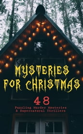 Mysteries for Christmas: 48 Puzzling Murder Mysteries & Supernatural Thrillers