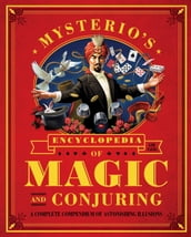 Mysterio s Encyclopedia of Magic and Conjuring