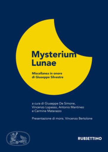 Mysterium lunae. Miscellanea in onore di Giuseppe Silvestre - G. De Simone  