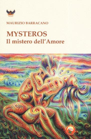 Mysteros. Il mistero dell'amore - Maurizio Barracano   Thecosgala.com