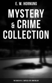 Mystery & Crime Collection: The Cases of A. J. Raffles & Dr. John Dollar