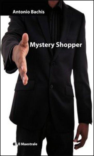Mystery Shopper - Antonio Bachis |