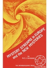 Mystery Streams in Europe and the New Mysteries
