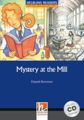 Mystery at the Mill. Livello 5 (B1). Con CD Audio
