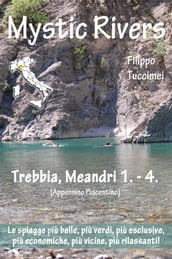 Mystic Rivers - Trebbia, Meandri 1. - 4.