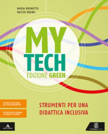 Mytech. Ediz. green. Strumenti per didattica inclusiva. Per la Scuola media. Con e-book. Con espansione online - Nadia Brunetto |