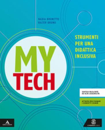 Mytech. Strumenti per una didattica inclusiva. Per la Scuola media. Con e-book. Con espansione online - Walter Bruno |