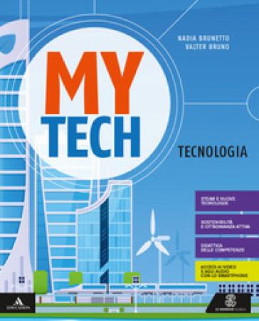 Mytech. Tecnologia. Per la Scuola media. Con e-book. Con espansione online. Con 4 libri: Atlante-Disegno-Coding-Tavole - Walter Bruno | Ericsfund.org