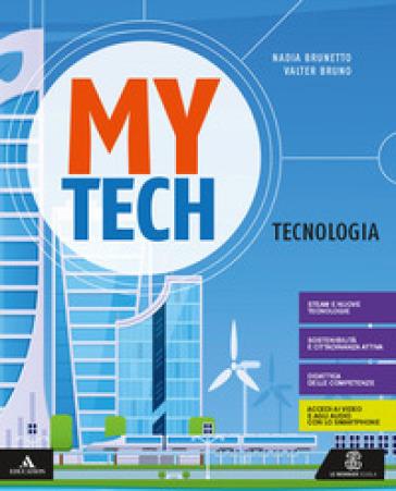 Mytech. Tecnologia. Per la Scuola media. Con e-book. Con espansione online. Con 3 libri: Atlante-Disegno-Coding - Walter Bruno | Ericsfund.org