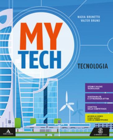 Mytech. Tecnologia. Per la Scuola media. Con e-book. Con espansione online - Walter Bruno |