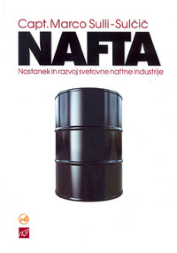 Nafta. Nastanek in razvoj naftne industrie - Marco Sulli-Sulcic |