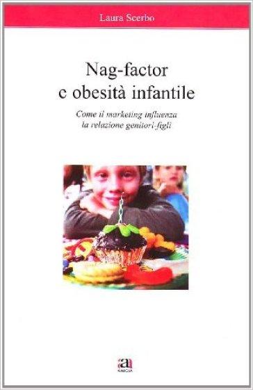 Nag-Factor e obesità infantile - Laura Scerbo | Thecosgala.com
