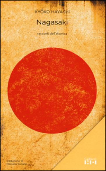 Nagasaki. Racconti dell'atomica - Kyoko Hayashi pdf epub