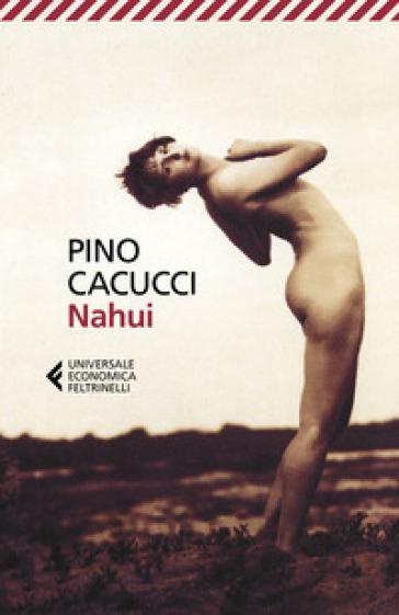 Nahui - Pino Cacucci |
