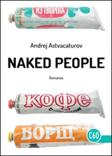 Naked People - Andrej Astvacaturov  