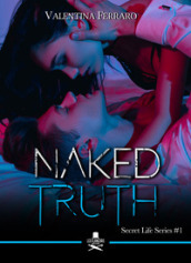 Naked truth. Secret life series. 1.