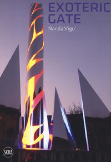 Nanda Vigo. Exoteric Gate. Ediz. italiana e inglese - D. Volonté | Jonathanterrington.com