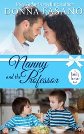 Nanny and the Professor (A Family Forever Series, Book 5)