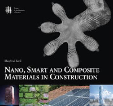 Nano, smart and composite materials in construction - Manfredi Saeli |