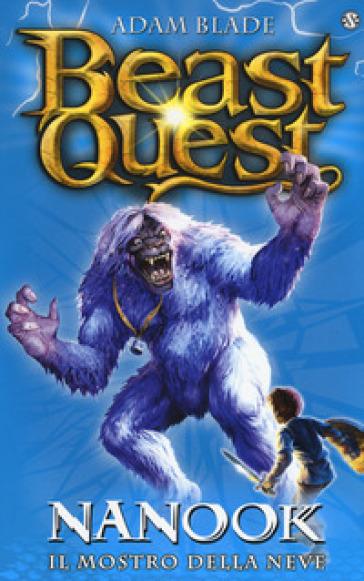 Nanook. Il mostro della neve. Beast Quest. 5. - Adam Blade | Thecosgala.com