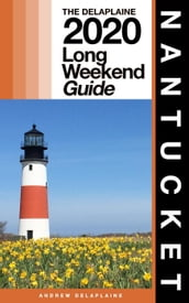 Nantucket - The Delaplaine 2020 Long Weekend Guide