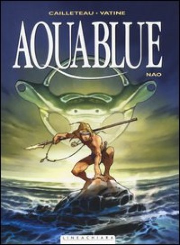 Nao. Aquablue. 1. - Thierry Cailleteau |