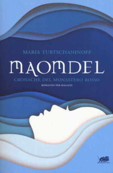 Naondel. Cronache del Monastero Rosso - Maria Turtschaninoff |