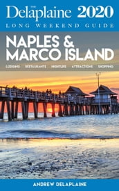 Naples & Marco Island - The Delaplaine 2020 Long Weekend Guide
