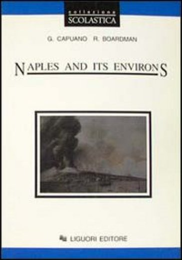 Naples and its environs. Per le Scuole superiori