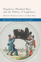 Napoleon s Hundred Days and the Politics of Legitimacy