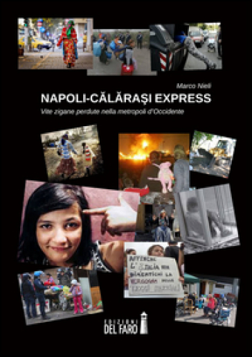 Napoli-Calarasi express. Vite zigane perdute nella metropoli d'Occidente - Marco Nieli  