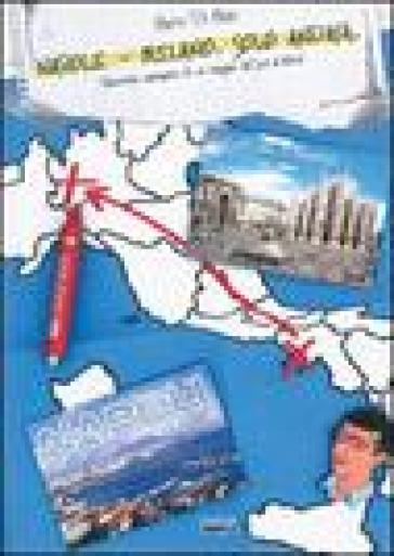 Napoli-Milano. Solo andata. Racconto semiserio di un viaggio dal sud al nord - Mario Di Maio   Kritjur.org