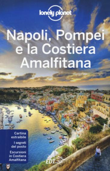 Napoli, Pompei e la Costiera Amalfitana. Con carta estraibile - Cristian Bonetto |