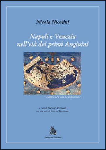 Napoli e Venezia nell'età dei primi Angioini - Nicola Nicolini |