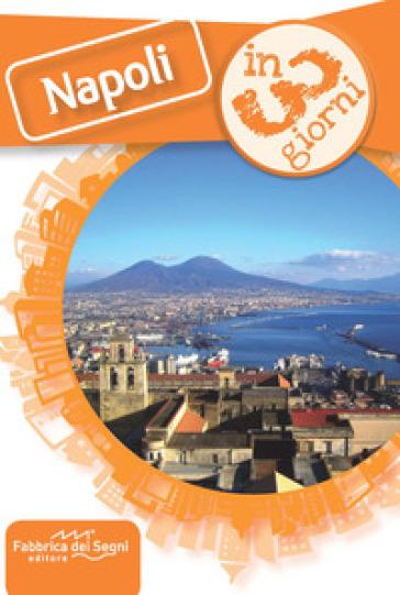 Napoli in 3 giorni - Luca Solina |