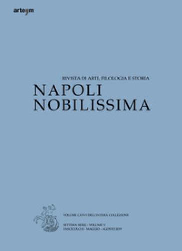 Napoli nobilissima. Rivista di arti, filologia e storia. Settima serie (2019). 5/2: Maggio-agosto 2019
