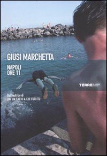 Napoli ore 11 - Giusi Marchetta |
