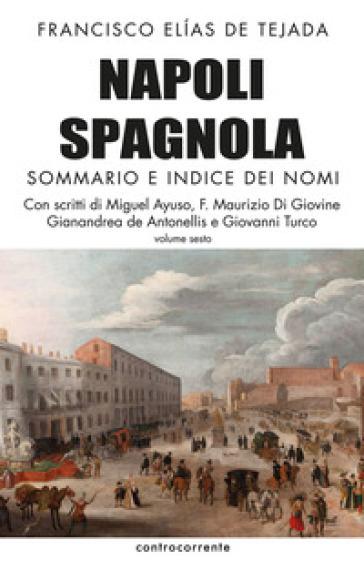 Napoli spagnola. 6: Sommario e indice dei nomi - Francisco Elias de Tejada |