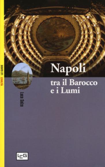 Napoli tra il Barocco e i Lumi - Luca Salza |