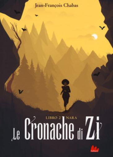 Nara. Le cronache di Zi. 2. - Jean-François Chabas |