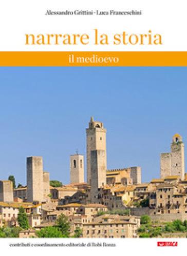 Narrare la storia. Con Fascicolo. Per la Scuola media. 1: Il Medioevo - Alessandro Grittini | Ericsfund.org