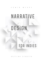 Narrative Design for Indies