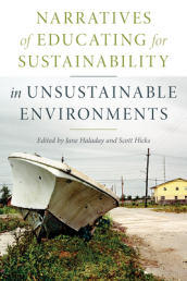Narratives of Educating for Sustainability in Unsustainable Environments