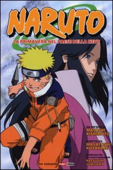 Naruto. La primavera nel paese della neve - Masashi Kishimoto  