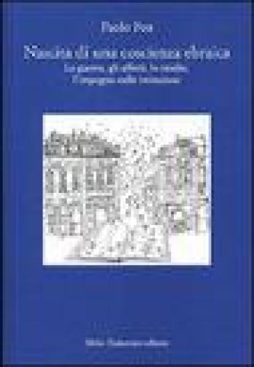 Nascita di una coscienza ebraica. La guerra, gli affetti, lo studio, l'impegno nelle istituzioni - Paolo Foa | Kritjur.org