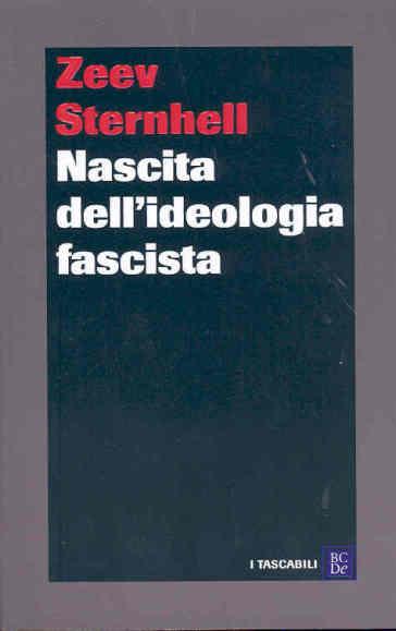Nascita dell'ideologia fascista - Zeev Sternhell |