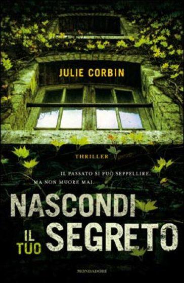 Nascondi il tuo segreto - Julie Corbin |