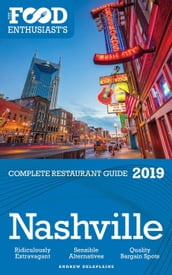 Nashville - 2019 - The Food Enthusiast s Complete Restaurant Guide