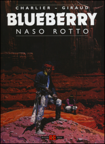 Naso rotto. Blueberry - Jean Michel Charlier |